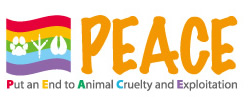 PEACE -Put an End to Animal Cruelty and Exploitation-